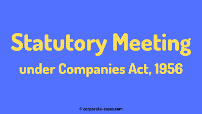 statutory meeting under companies act 1956