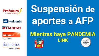 Suspensión de aportes a la AFP hasta 3 meses despues del ESTADO DE EMERGENCIA