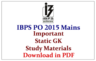 Important Static GK Study Materials Capsule for IBPS PO 2015 Mains Exam- Download in PDF