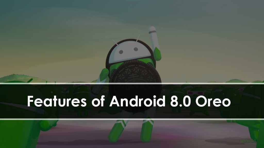 10 Fitur yang Terdapat di Android 8.0 Oreo