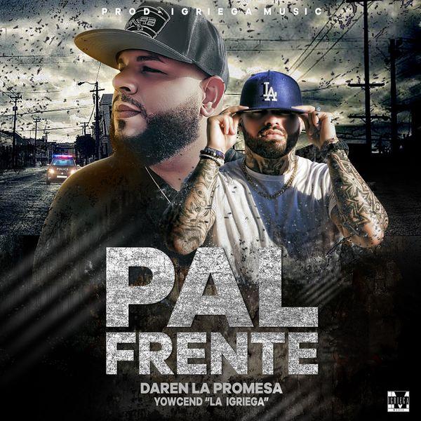 Daren la Promesa – Pal Frente (Feat.Yowcend La Igriega) (Single) 2021 (Exclusivo WC)