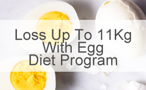 Loss Up To 11Kg With Egg Diet Program