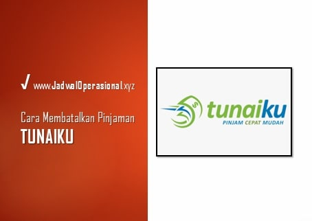 Cara Membatalkan Pinjaman di Tunaiku
