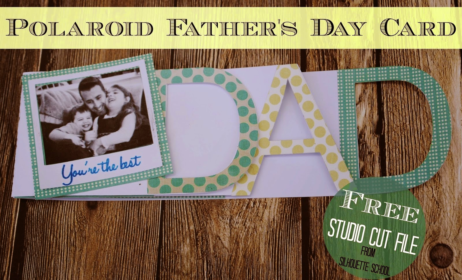 http://silhouetteschool.blogspot.com/2014/05/polaroid-fathers-day-card-free.html