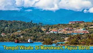 Tempat Wisata  Di Manokwari, Papua Barat