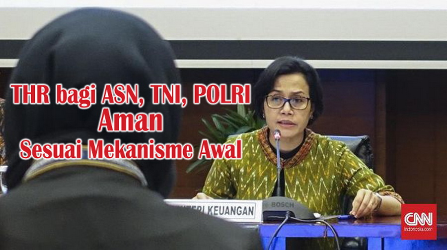 MenKeu: THR bagi ASN, TNI, POLRI Aman Sesuai Mekanisme Awal