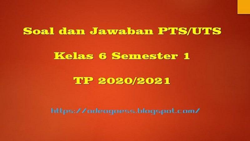 Download Soal Pts Uts Kelas 6 Semester 1 Sd Mi Kurikulum 2013 Tp 2020 2021 Sobang 2