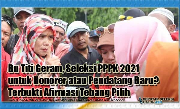 Bu Titi Geram, Seleksi PPPK 2021 untuk Honorer atau Pendatang Baru? Terbukti Afirmasi Tebang Pilih