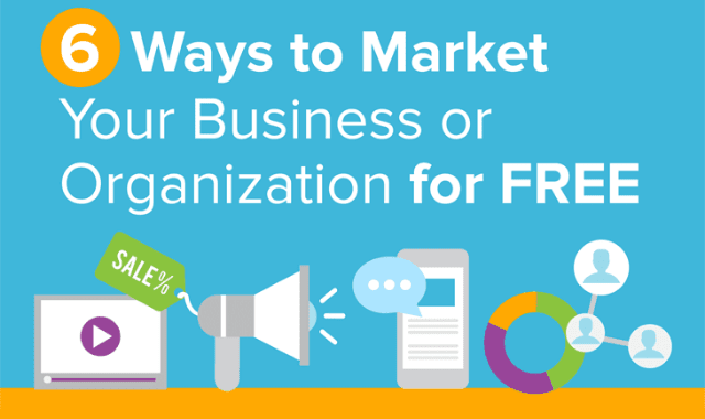 6 Ways to Market Your Business or Organization for FREE