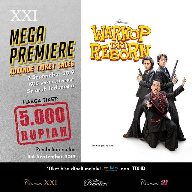 #XXI - #Promo Mega Premiere Advance Tiket Hanya 5K Warkop DKI Reborn (s.d 06 Sept 2019)