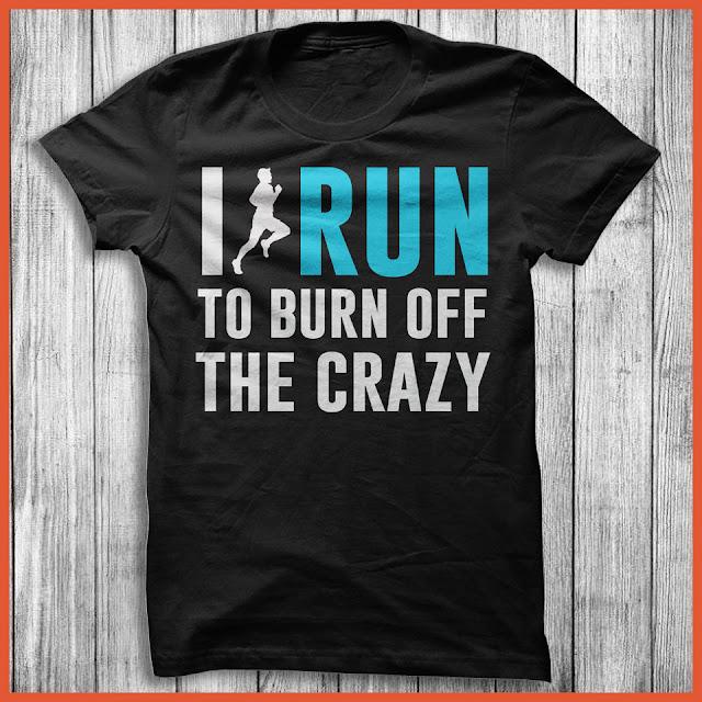 I Run To Burn Off The Crazy T-Shirt