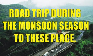 AWESOME ROAD TRIP DURING THE MONSOON SEASON TO THESE PLACE.