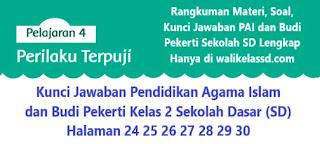 Kunci Jawaban Pendidikan Agama Islam dan Budi Pekerti Kelas 2 Halaman 24 25 26 27 28 29 30