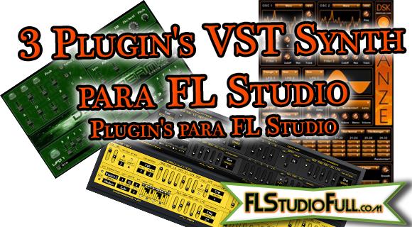 3 Plugin's VST Synth para FL Studio - Plugin's para FL Studio