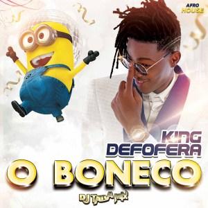 King Defofera - O Boneco (feat. Dj Taba Mix) [Download]