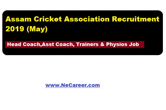 Assam Cricket Association Jobs 2019 (May) - Head Coach,Asst Coach, Trainers & Physios Job vacancy