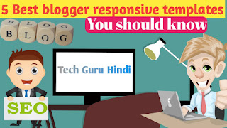 5 Best responsive blogger Templates in 2020 by Techguruhindi.in