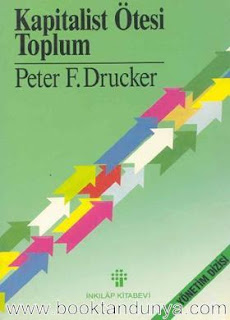 Peter F. Drucker - Kapitalist Ötesi Toplum