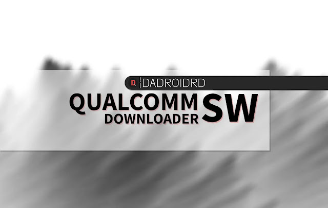 Download Qualcomm SW Downloader, Qualcomm SW Downloader Google Drive, Download Qualcomm SW Downloader versi terbaru, versi terbaru Qualcomm SW Downloader, Download latest version Qualcomm SW Downloader, latest version Qualcomm SW Downloader, Fungsi Qualcomm SW Downloader, Kegunaan Qualcomm SW Downloader, Cara menggunakan Qualcomm SW Downloader, menu dan fitur Qualcomm SW Downloader