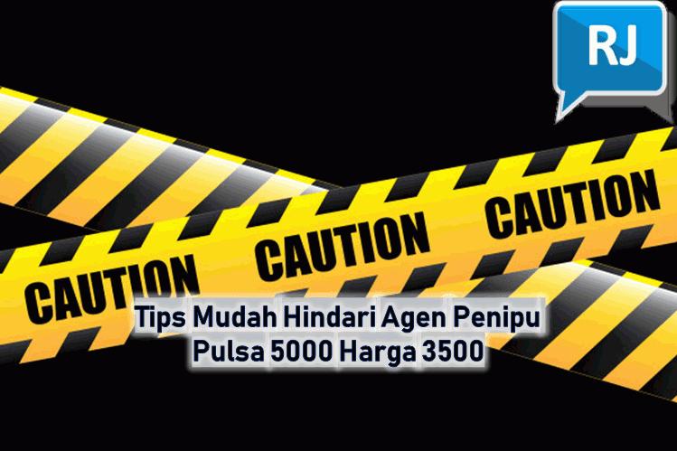 Tips Mudah Hindari Agen Penipu Pulsa 5000 Harga 3500