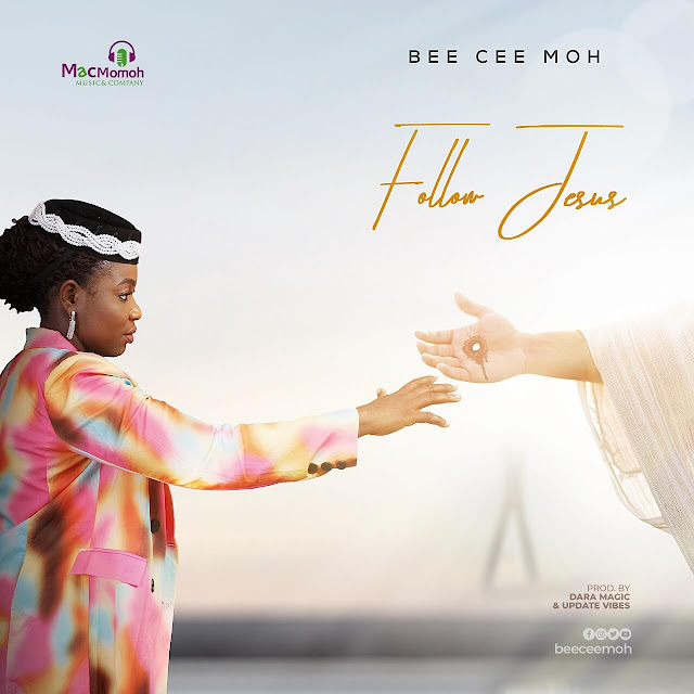 Audio + Video: Bee Cee Moh – Follow Jesus