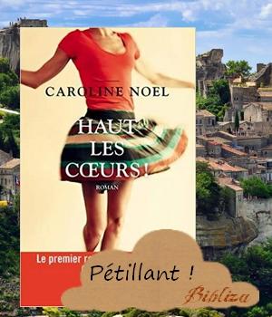 haut les coeurs Caroline Noël Carobookine Charleston feel good amitié amour famille avis critique chronique blog