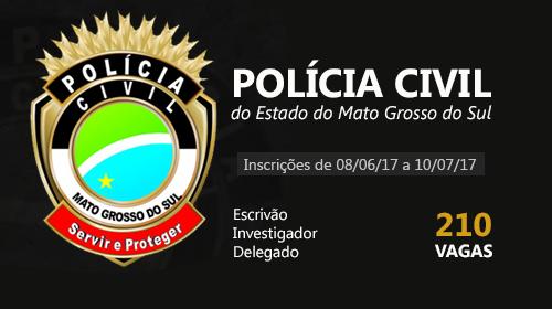 Concurso da Polícia Civil do Mato Grosso do Sul - 2017 - para Investigador, Escrivão e Delegado. 210 Vagas.