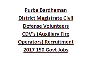 Purba Bardhaman District Magistrate Civil Defense Volunteers CDV's (Auxiliary Fire Operators) Recruitment 2017 150 Govt Jobs