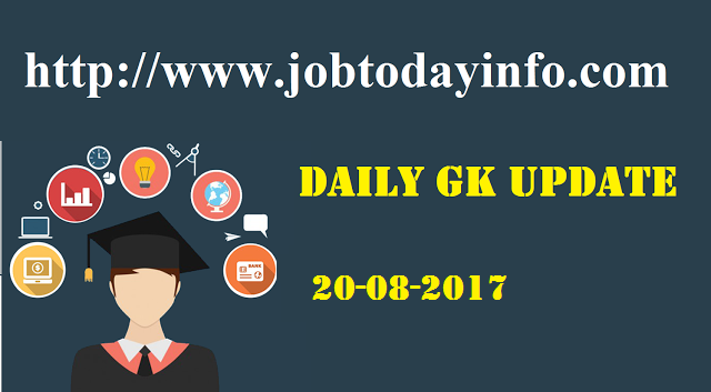 Daily GK Update 20th August 2017, Important Current Affairs