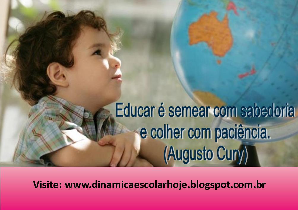 Educar é Semear Com Sabedoria E Colher Com Paciência: Dinâmica Escolar: Educar é Semear Com Sabedoria E Colher
