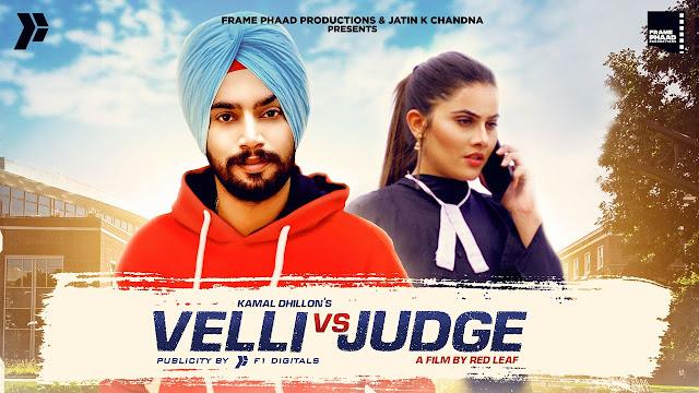 Song  :  Velli Vs Judge Lyrics Singer  :  Kamal Dhillon Lyrics  :  Sher Bhangu  Music  :  Syco Style Director  :  Gurjinder Singh, Happy Hundal