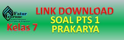 Download Soal PTS Kelas 7 Semester 1 Mata Pelajaran Prakarya
