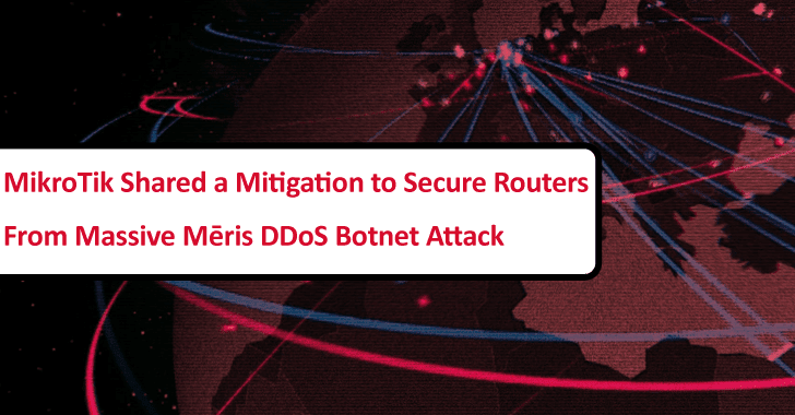 MikroTik Shared a Mitigation to Secure Routers From Massive Mēris DDoS Botnet Attack