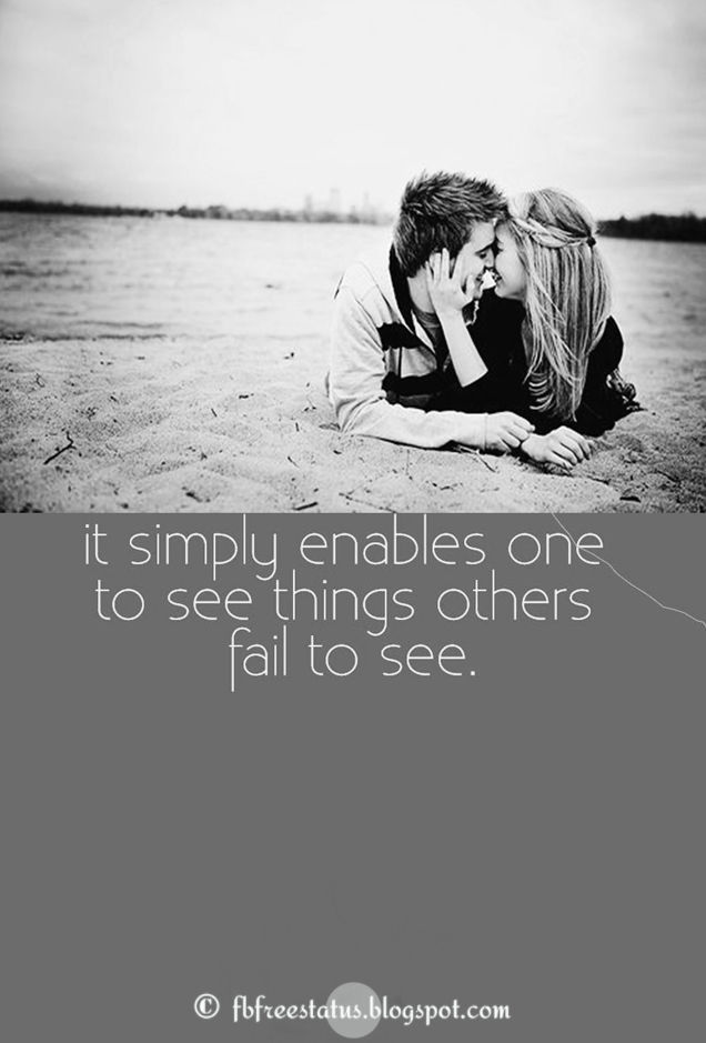 It simply enables one to see things others fail to see.