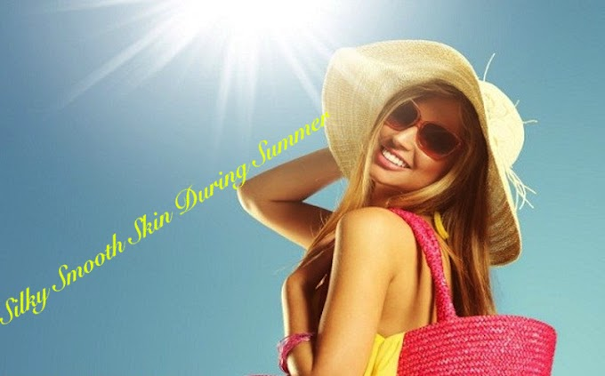 Tips To Get Smooth, Healthier & Beautiful Skin During Your Summer Trip