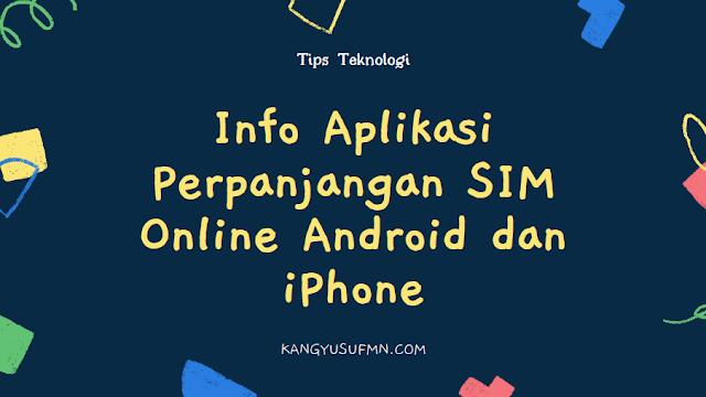 Info Aplikasi Perpanjangan SIM Online Android dan iPhone