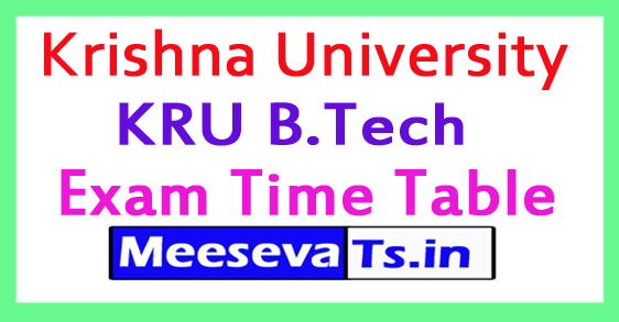 Krishna University KRU B.Tech Exam Time Table 2017