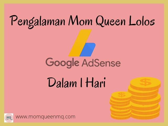 Pengalaman Mom Queen Lolos Google Adsense Dalam 1 Hari