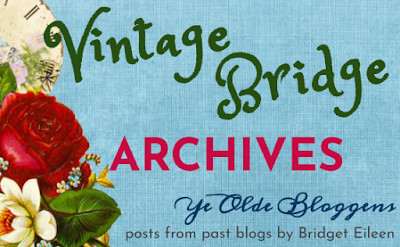 Vintage-Bridge.com re-posts from old blogs by Bridget Eileen logo Victorian blue and floral background with script and print