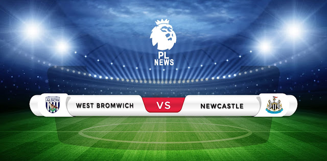 West Brom vs Newcastle Prediction & Match Preview