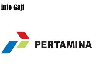 Gaji PT Pertamina (Persero) untuk semua posisi 2017 - 2018