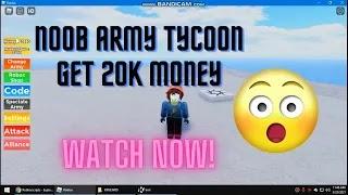 ROBLOX - NOOB ARMY TYCOON GET 20K IN SECOND | PASTEBIN