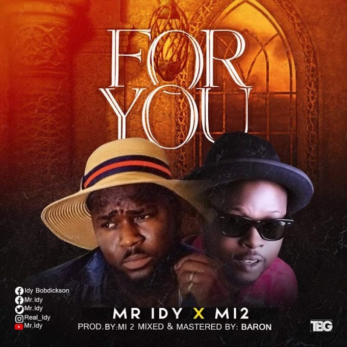 """[Audio+Video] Mr. Idy – """"For You"""" ft. MI2"""