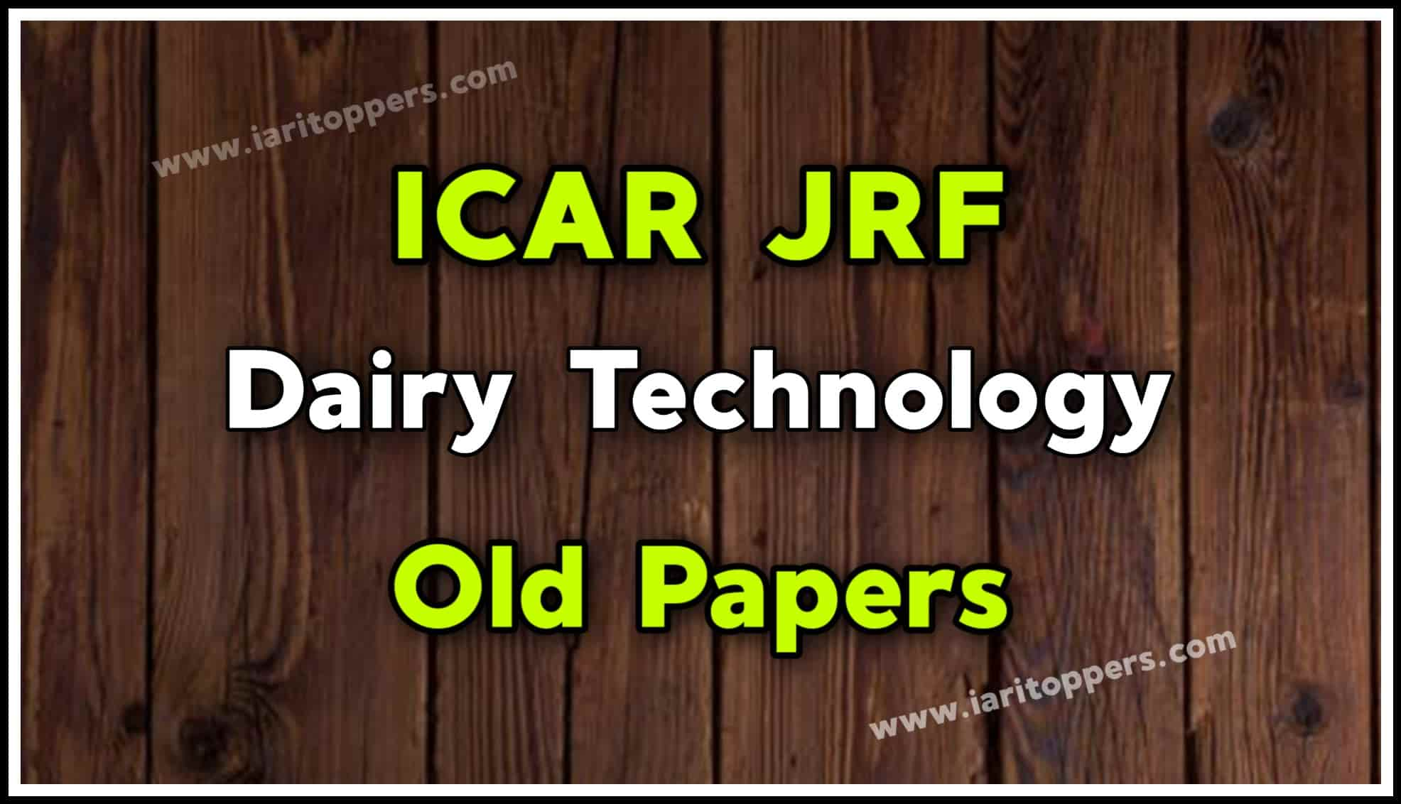 ICAR JRF Dairy Technology Old Papers PDF Download
