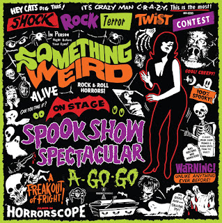 Cover for the Something Weird Spook Show Spectacular A-Go-Go LP!