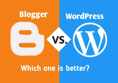 Google Blogger or WordPress, Which one i use?