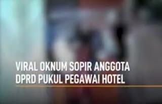 VIDEO Viral: Oknum Sopir Anggota DPRD Pukul Pegawai Hotel