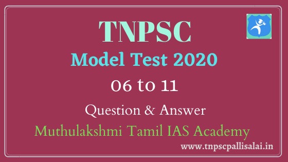 TNPSC Model Test 6 - 11 (2020) Question and Answer