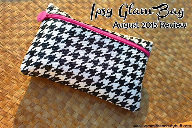 Ipsy Glam Bag: August 2015 Review | Sammi the Beauty Buff