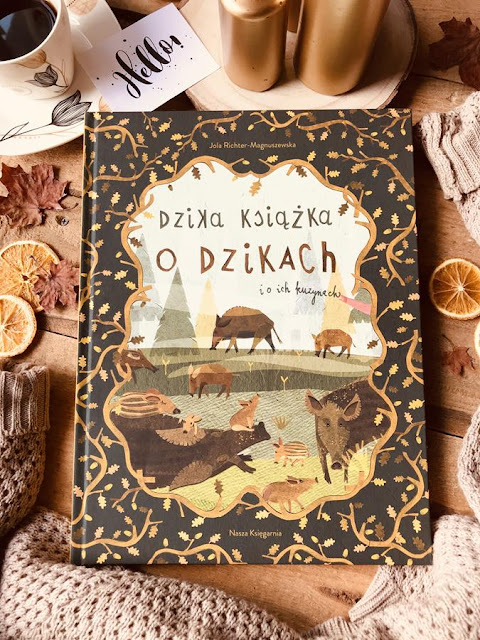 Jola Richter-Magnuszewska, Dzika książka o dzikach i o ich kuzynach